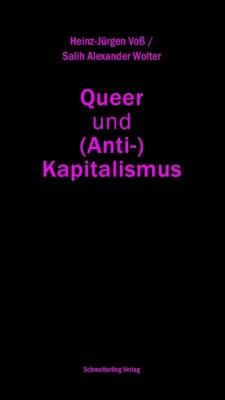Queer und Antikapitalismus - Quelle:Theorie.org