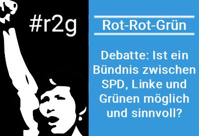 #r2g Debatte über SPD, LINKE und Grünen.