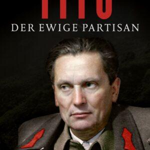 Tito der ewige Partisan